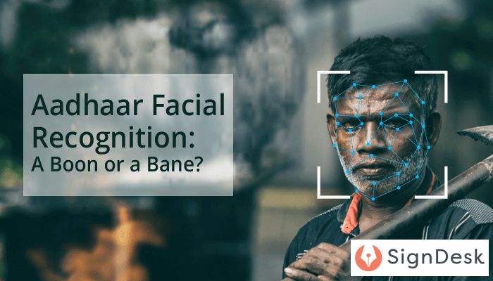 Aadhaar Facial Recognition A Boon or a Bane
