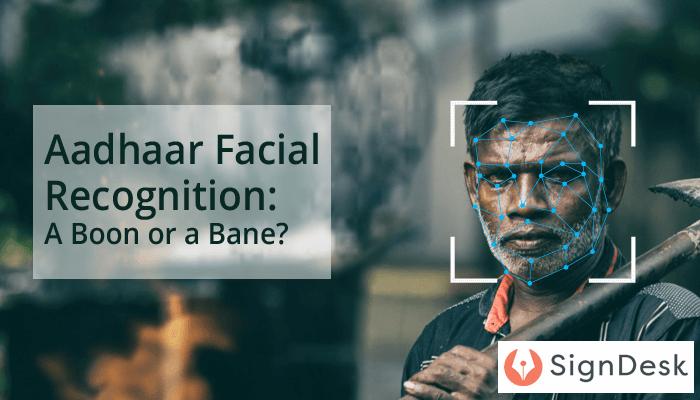 Aadhaar Facial Recognition  A Boon or a Bane